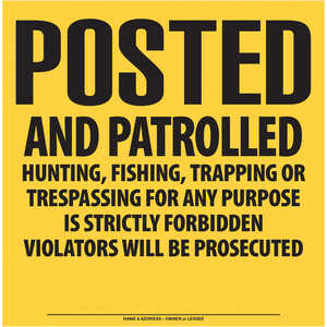 """Posted and Patrolled"" High-Density Polyethylene Posted Sign"