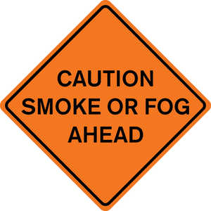 "48"" x 48"" Mesh Sign, ""CAUTION SMOKE OR FOG AHEAD"""