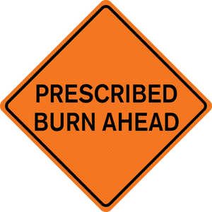 "36"" x 36"" Mesh Sign, ""PRESCRIBED BURN AHEAD"""